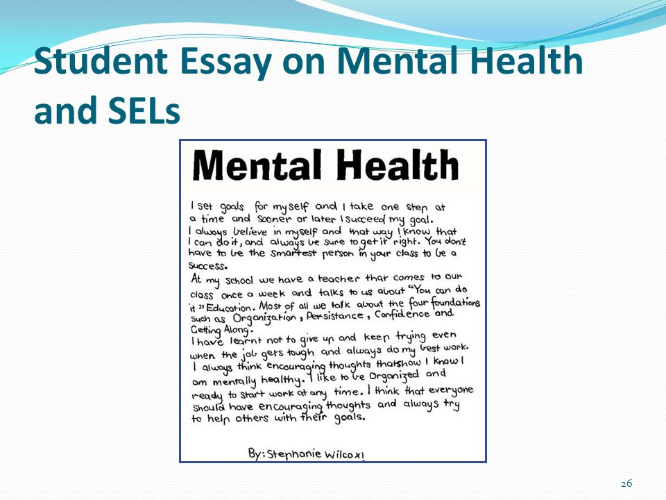 mental and emotional health essay As a teenager, you may be dealing with lots of emotional highs & lows  as a  teen, what issue about your mental health most concerns your parents  response.
