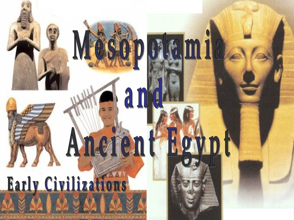 early mesopotamia and ancient egypt Mathematics in ancient egypt and mesopotamia introduction how do historians divide up history the large scale periodization used for (western) history is the.
