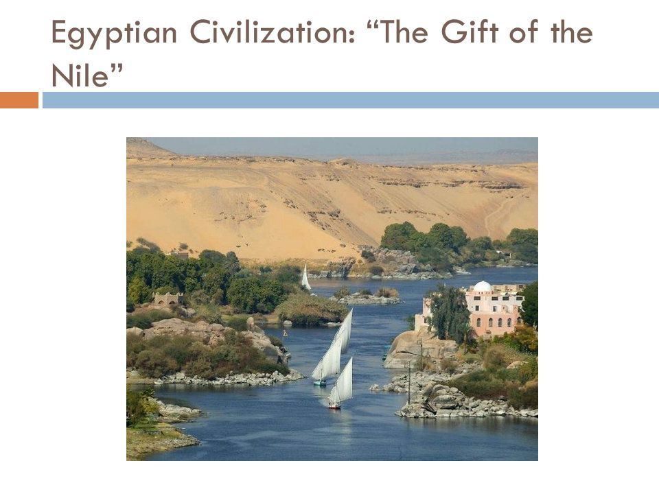 egypt the gift of nile essays The world's longest river, located in egypt, the nile flows 4,132 miles  pretending he would give it as a gift to the one who fit into it the best.