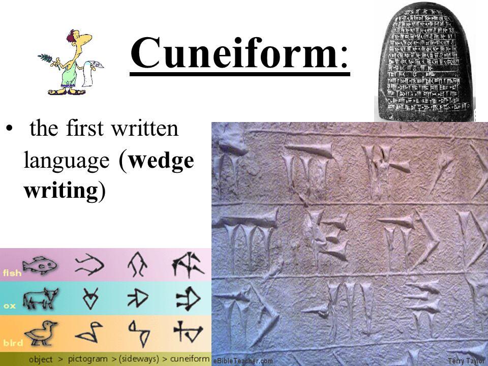 Cuneiform: the first written language (wedge writing)
