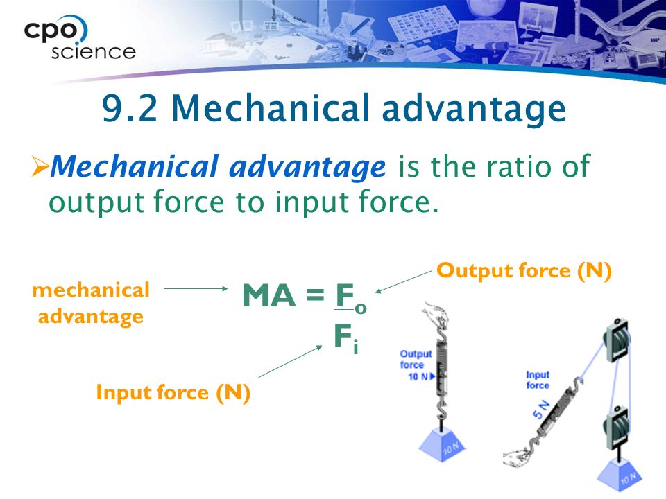 force and mechanical advantage a test Mechanical advantages allows humans to perform tasks much easier in terms of the force they need to apply, but must always obey the conservation of energy [1] mechanical advantage is a measure of the ratio of output force to input force in a system, used to analyze the forces in simple machines like levers and pulleys.