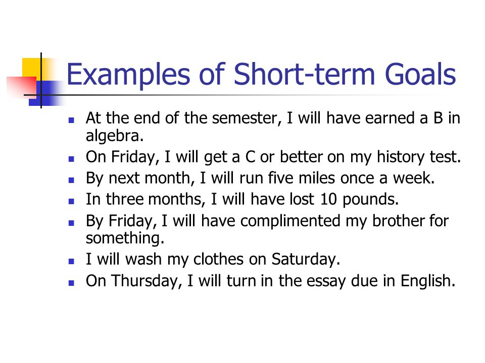my short term and long term goals essay Stars online free form essay questions example of a well-written essay example #1 1) what are your short term academic goals my short term academic goals are to obtain associates in applied science degree in accounting in 2015 i also plan to join the a-b tech chapter of phi theta kappa  examples of well-written essay author.
