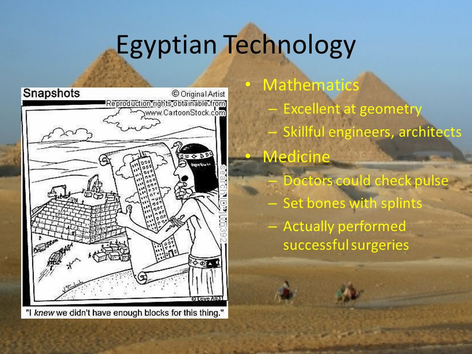 Egyptian Technology Mathematics Medicine Excellent at geometry