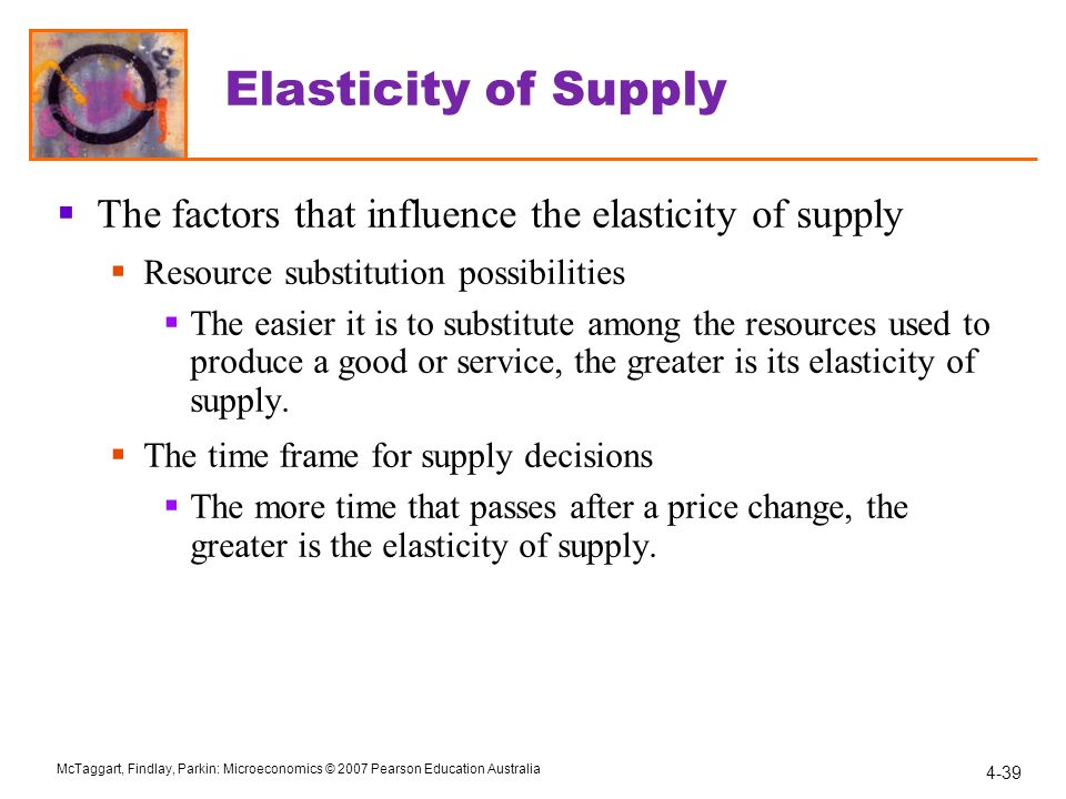 price elasticity of supply and the factors affecting it Price elasticity of supply (pes or es) is a measure used in economics to show the   likewise, the price of van gogh paintings is unlikely to affect their supply   that in the long run all factors of production can be utilised to increase supply,.