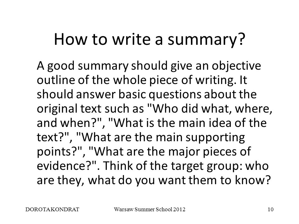 how to write a good summary essay Writing an academic essay means fashioning a coherent set of ideas into an argument because essays are essentially linear—they offer one idea at a time—they must present their ideas in the order that makes most sense to a reader.