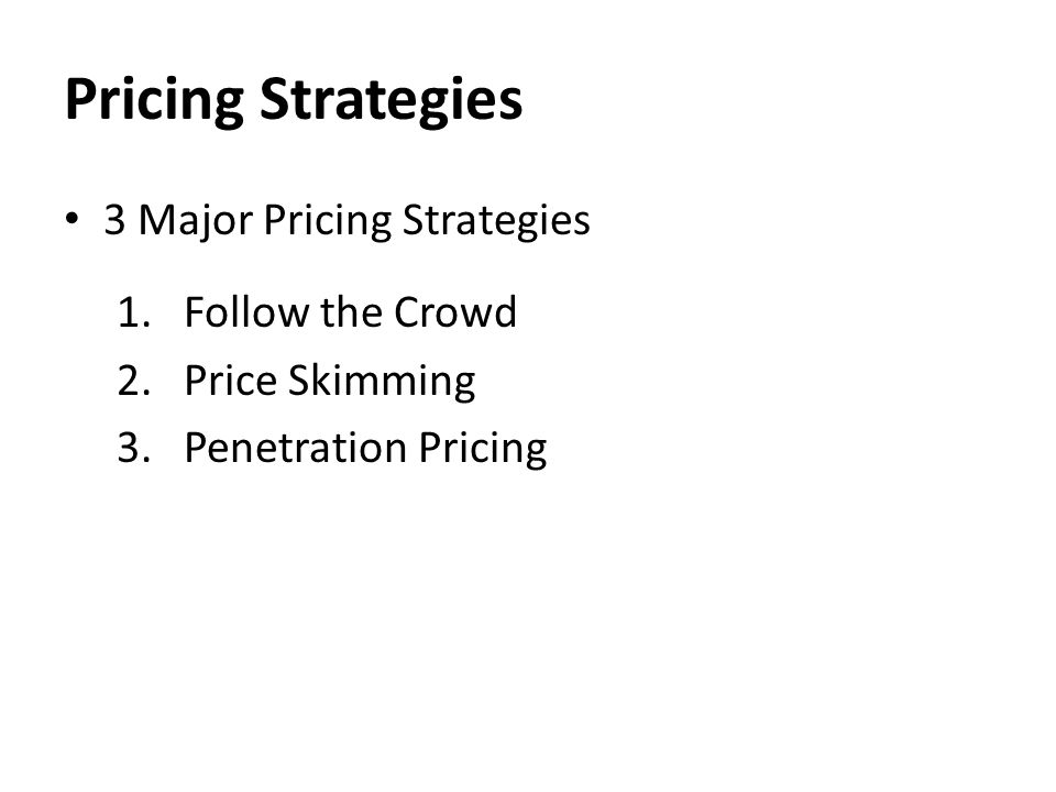 major pricing strategies Finally, the penetration strategy is also called the price war (basic pricing) with this strategy, pricing is based on the deepest price cuts possible the company strives to market a product at the price that is the lowest in comparison with all competitors.