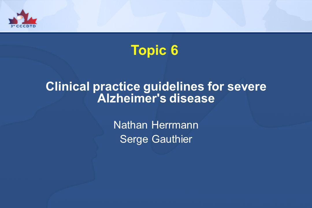 Clinical practice guidelines for severe Alzheimer s disease
