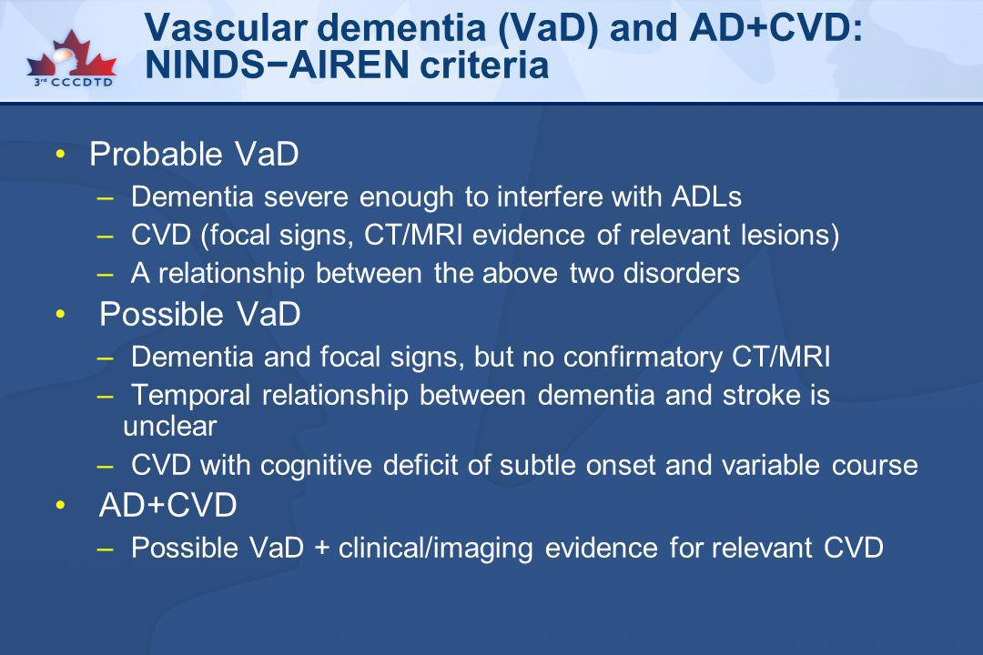 Vascular dementia (VaD) and AD+CVD: NINDS−AIREN criteria