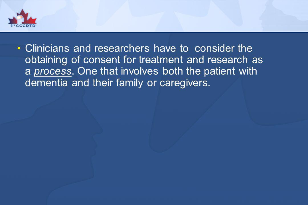 Clinicians and researchers have to consider the obtaining of consent for treatment and research as a process.