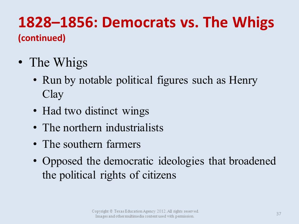 whigs and democrats Antipathy born of repeated political struggles also separated whig from democrat  naturally, new immigrants from the united states brought.