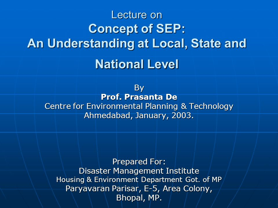 Lecture on Concept of SEP: An Understanding at Local, State and National Level