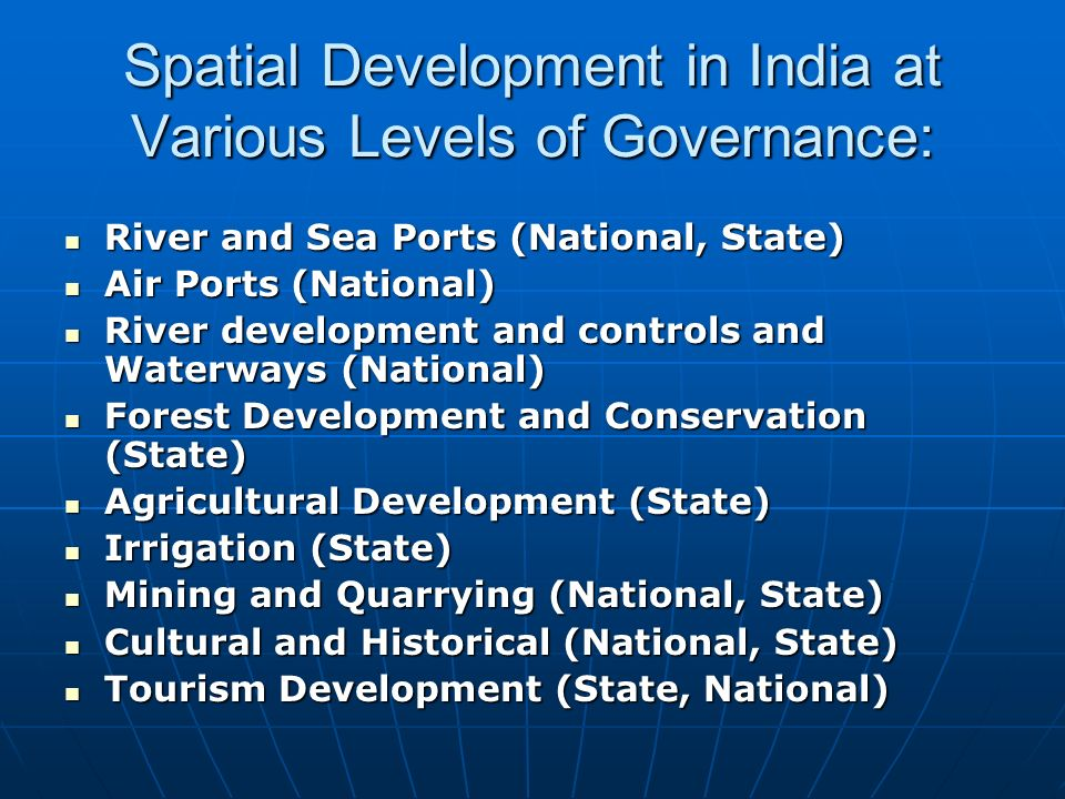 Spatial Development in India at Various Levels of Governance: