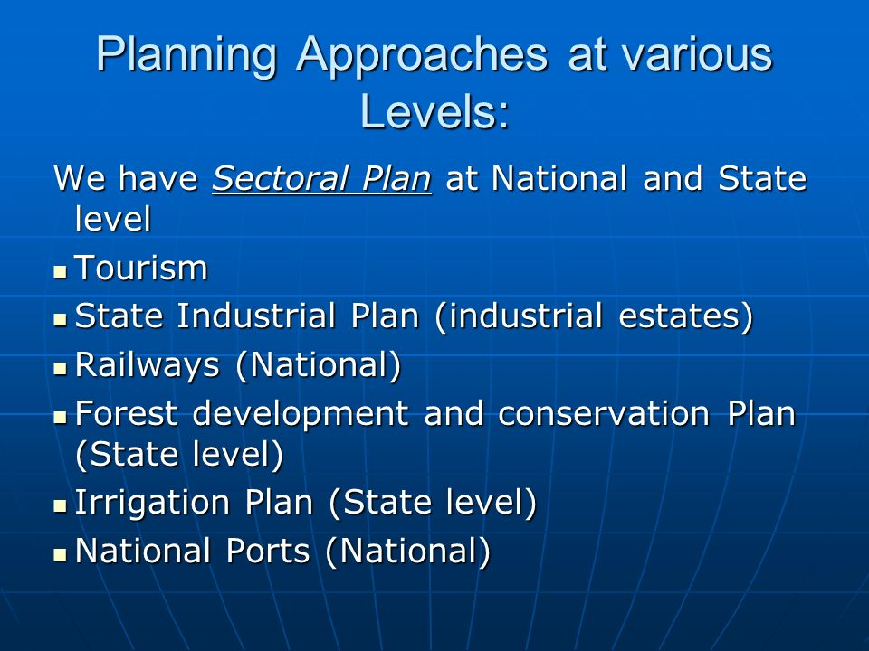 Planning Approaches at various Levels: