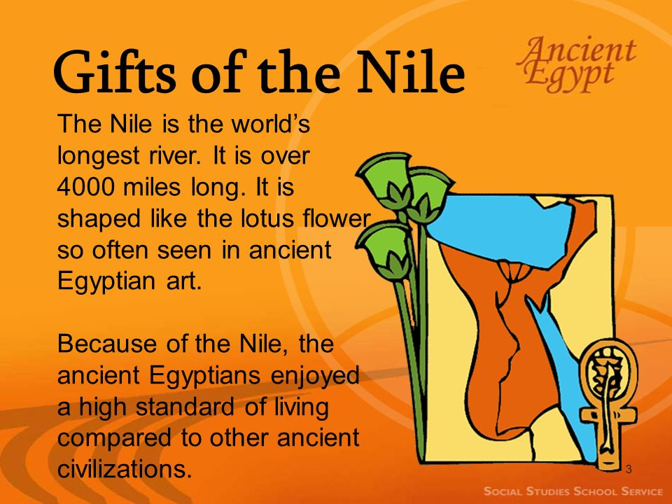 gifts of the nile river The fertile black soil deposited by the flooding river every year was called the gift of the nile in the present day, the aswan dam prevents the nile from flooding the name for the nile in ancient egyptian was aur, meaning black and related to the black soil deposited by the flood.