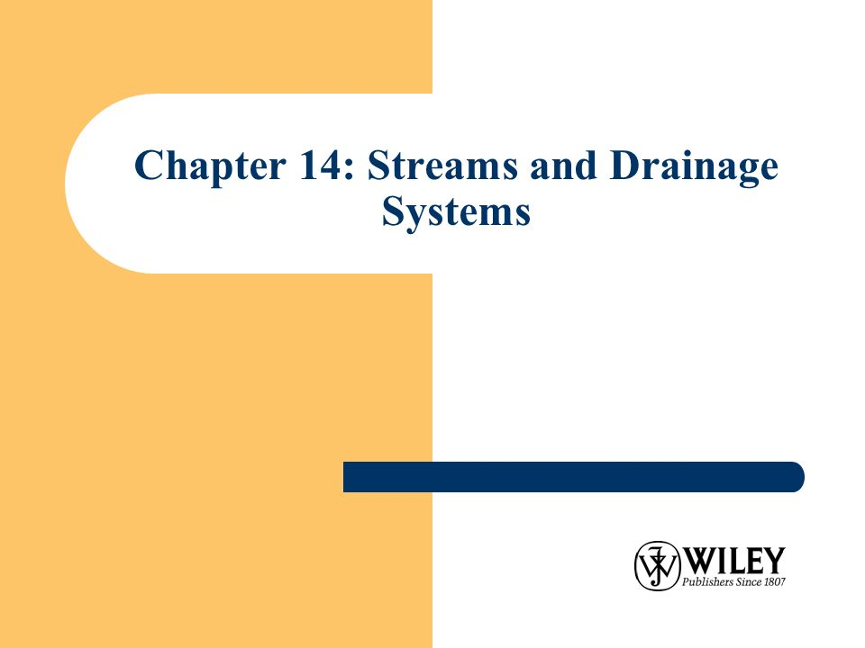 Chapter 14: Streams and Drainage Systems