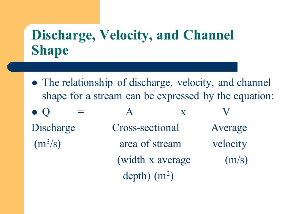 Discharge, Velocity, and Channel Shape