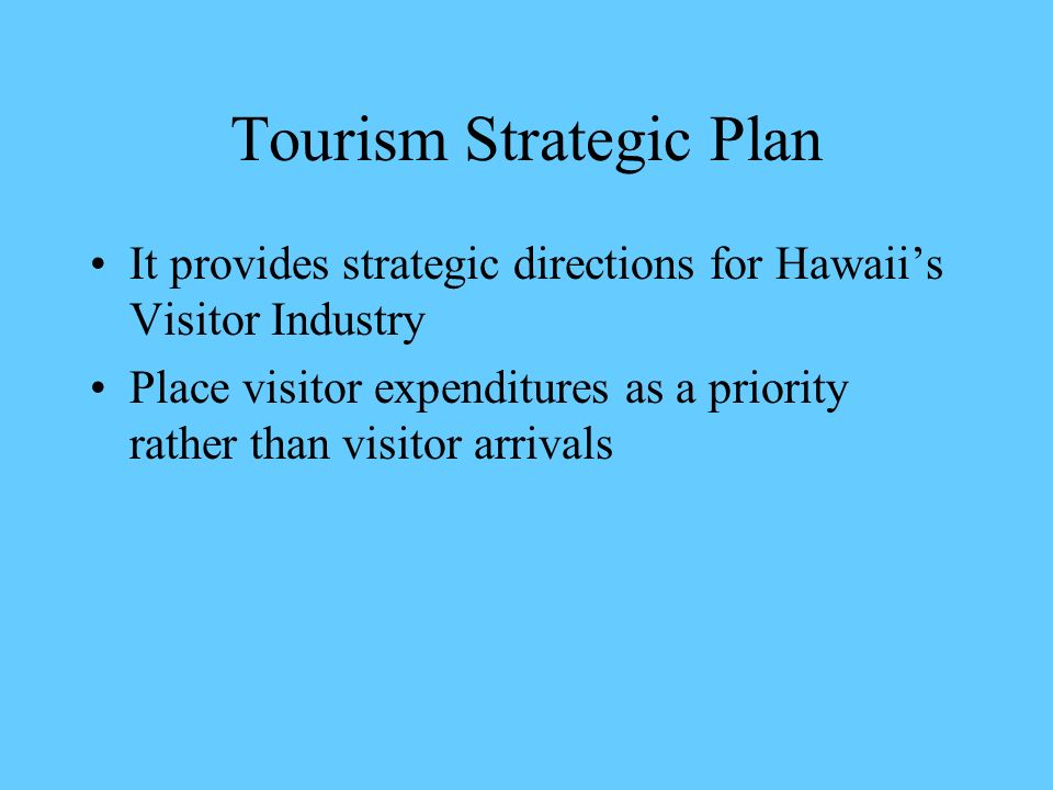 Hawaii Tourism Brianna Daugherty Brett Woods Erick