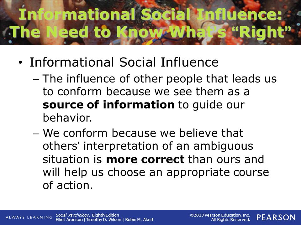 Informational Social Influence: The Need to Know What's Right