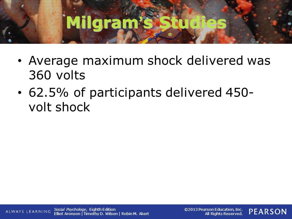Milgram's Studies Average maximum shock delivered was 360 volts