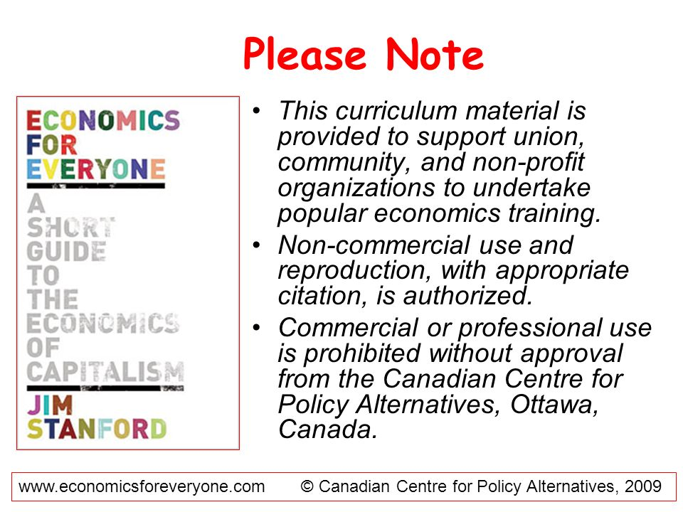 Please NoteThis curriculum material is provided to support union, community, and non-profit organizations to undertake popular economics training.