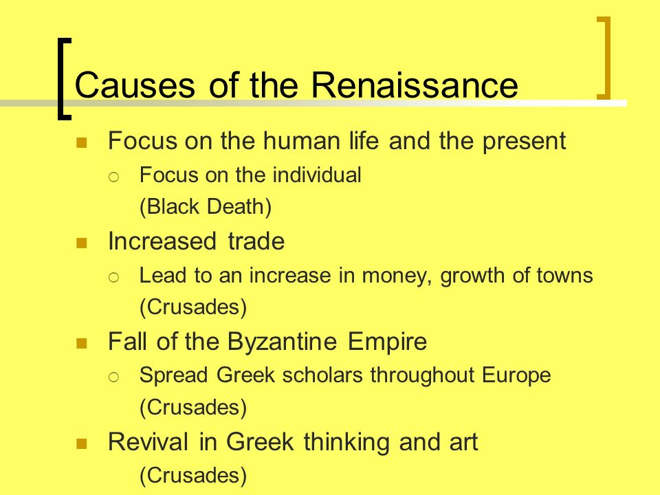 6 causes of the renaissance With the exotic way the city was construction and the backdrop of the ever-changing light caused by the waters of european renaissance essays]:: 6 works cited.