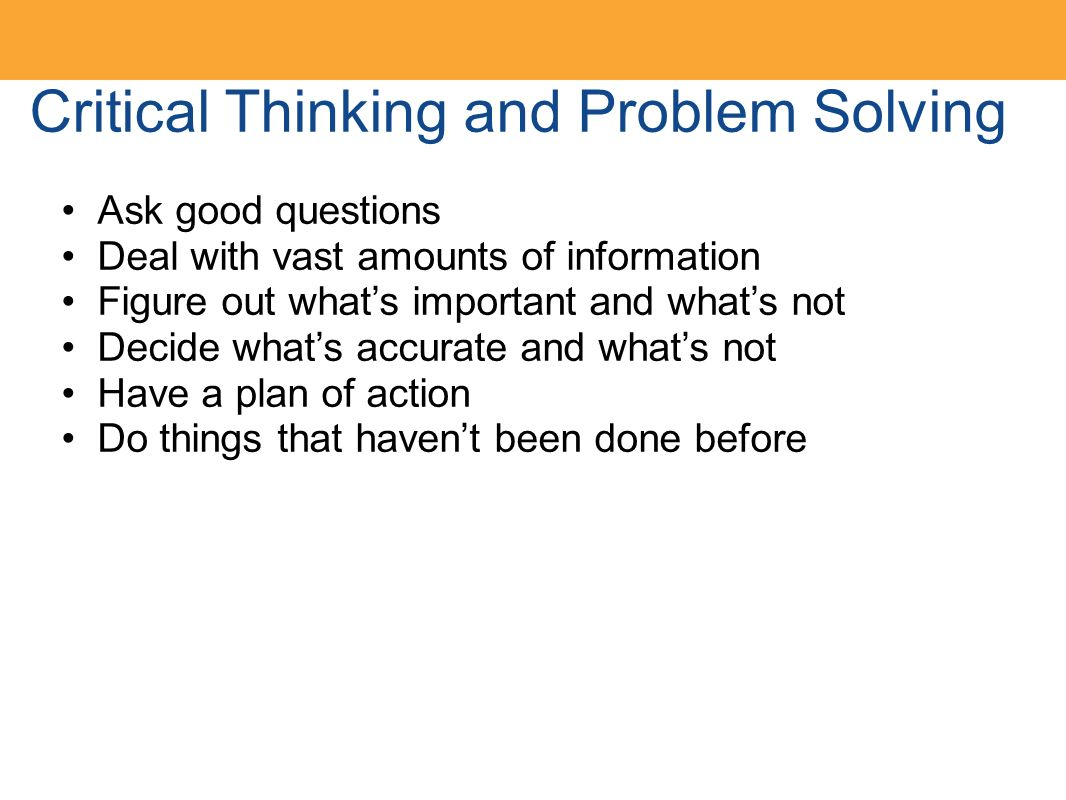 critical thinking and problem solving goals By taking responsibility for your own leadership critical thinking processes, you are taking action to analyse and adapt your approach to decision-making and problem-solving.