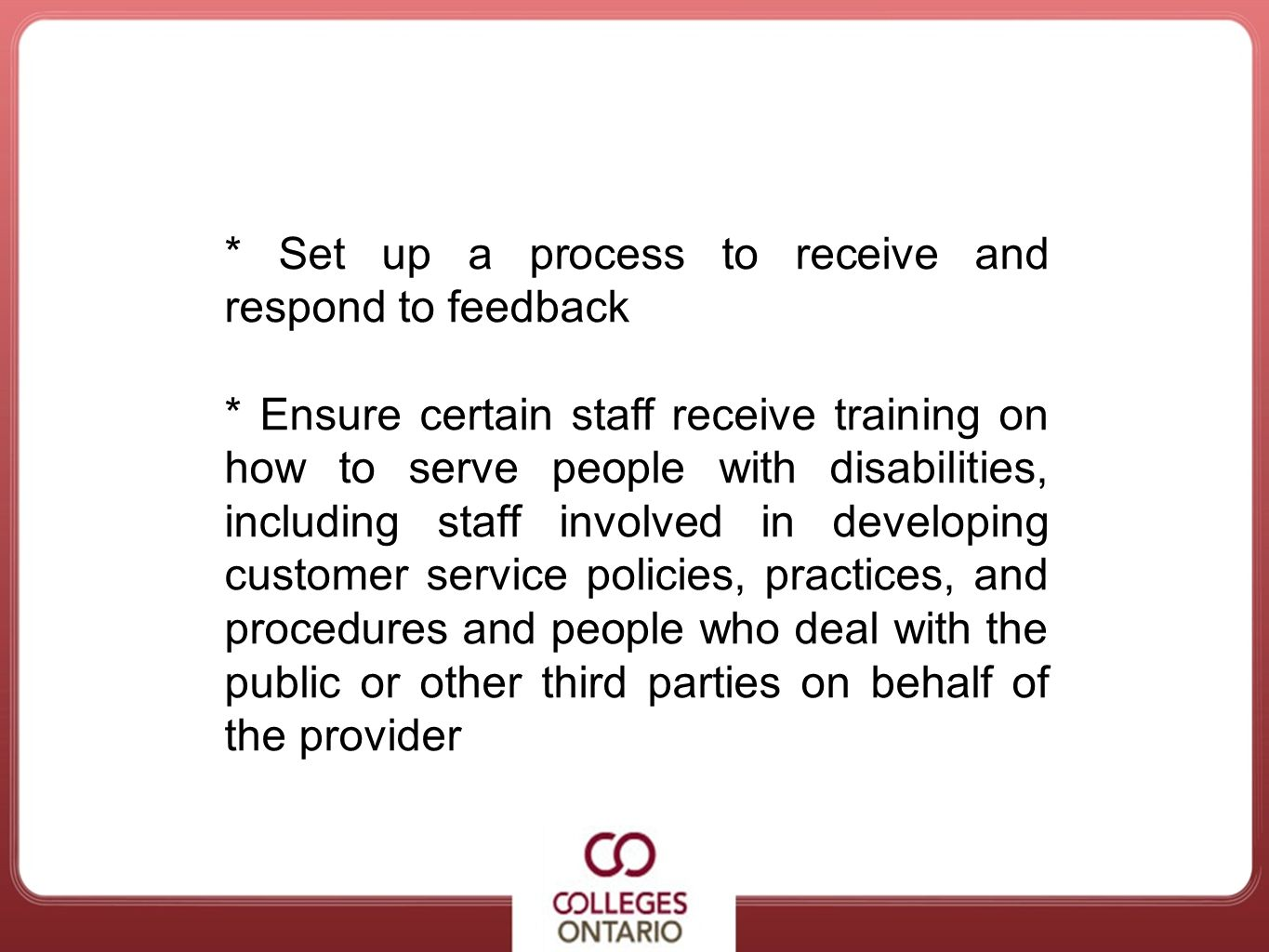 * Set up a process to receive and respond to feedback