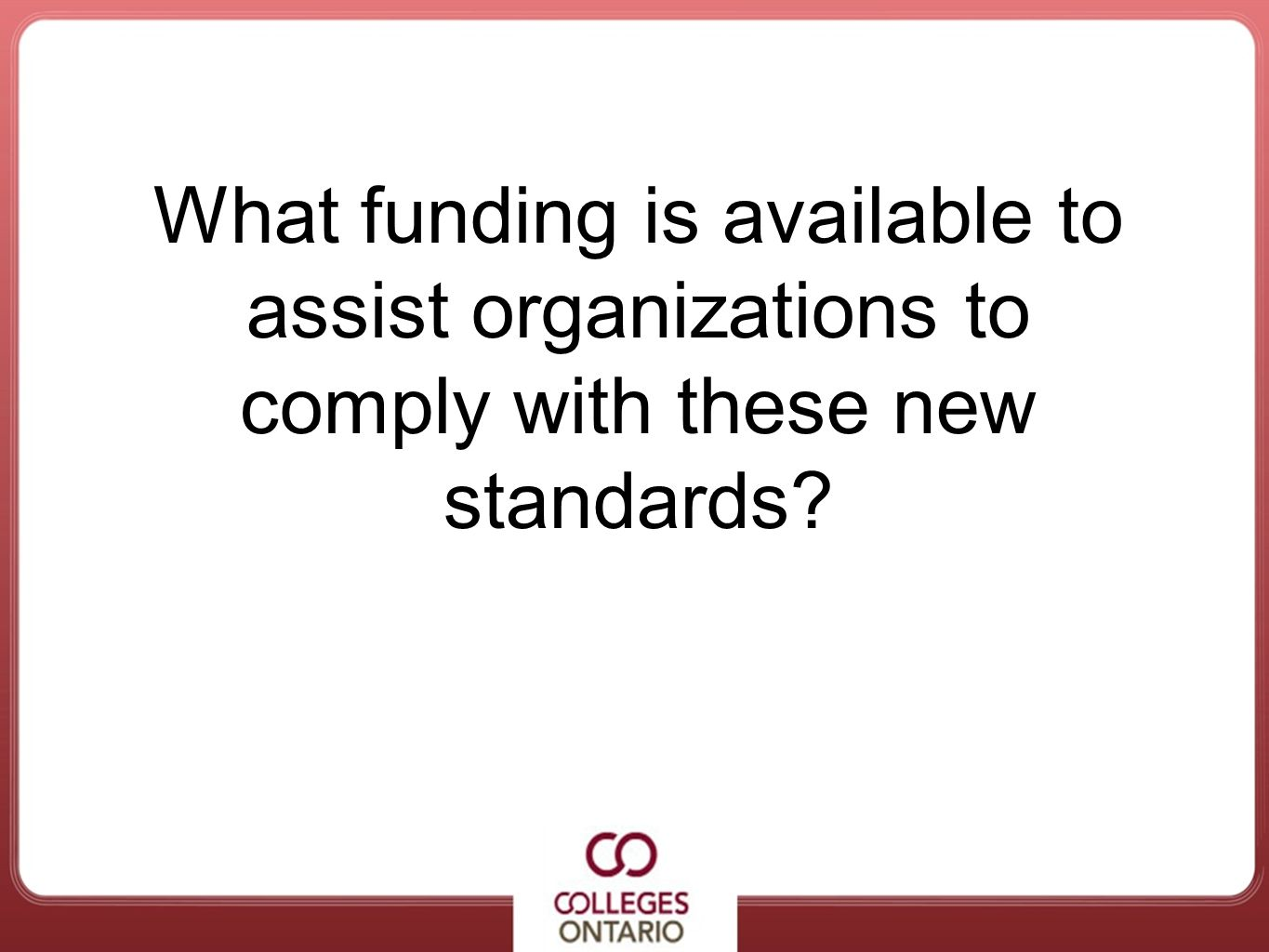 What funding is available to assist organizations to comply with these new standards