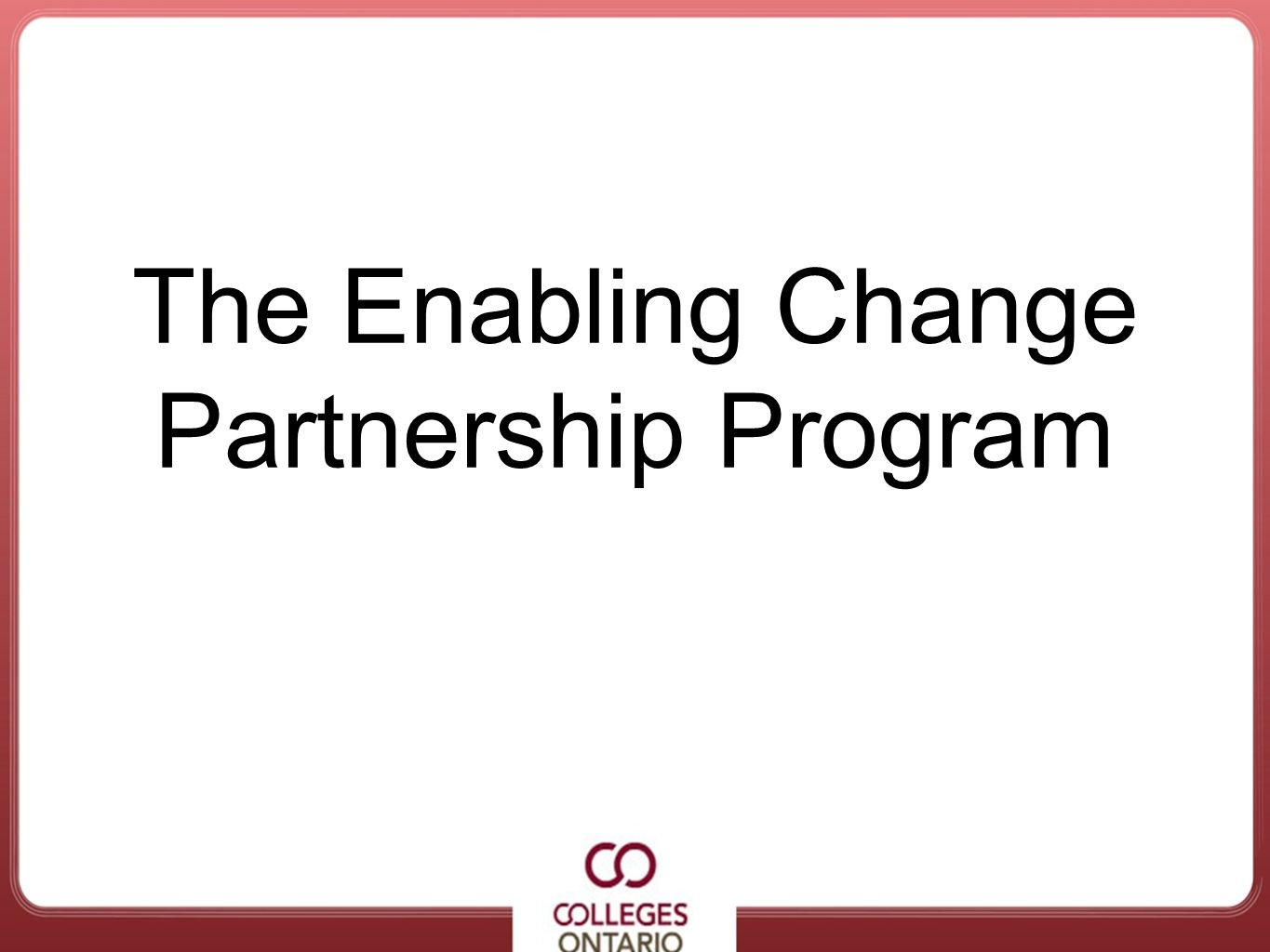 The Enabling Change Partnership Program