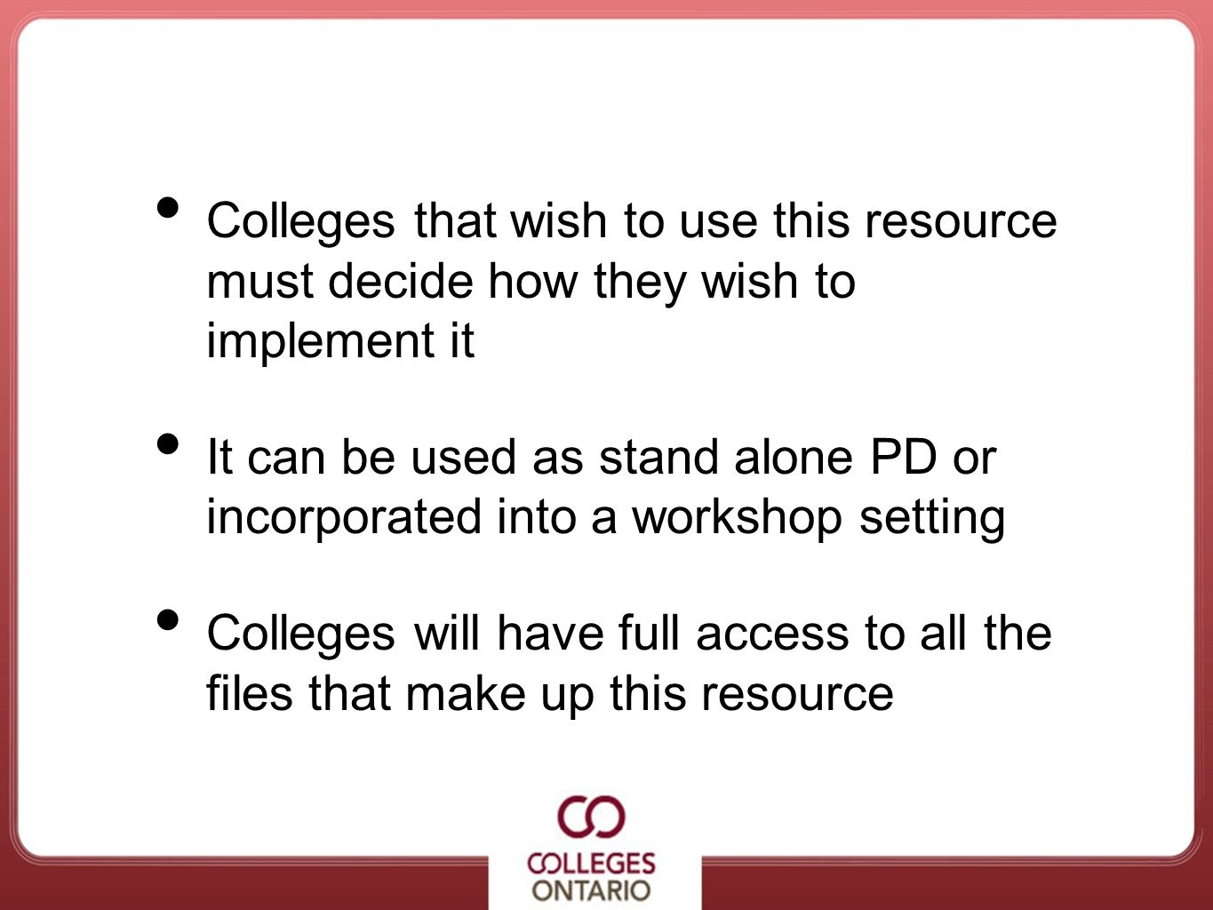 Colleges that wish to use this resource must decide how they wish to implement it