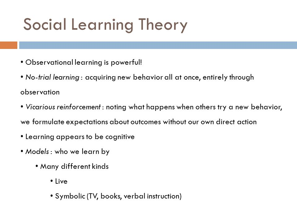 the difference between behavioral learning and social learning theory The main idea in julian rotter's social learning theory is that personality   behavior potential is the likelihood of engaging in a particular behavior in a  specific.