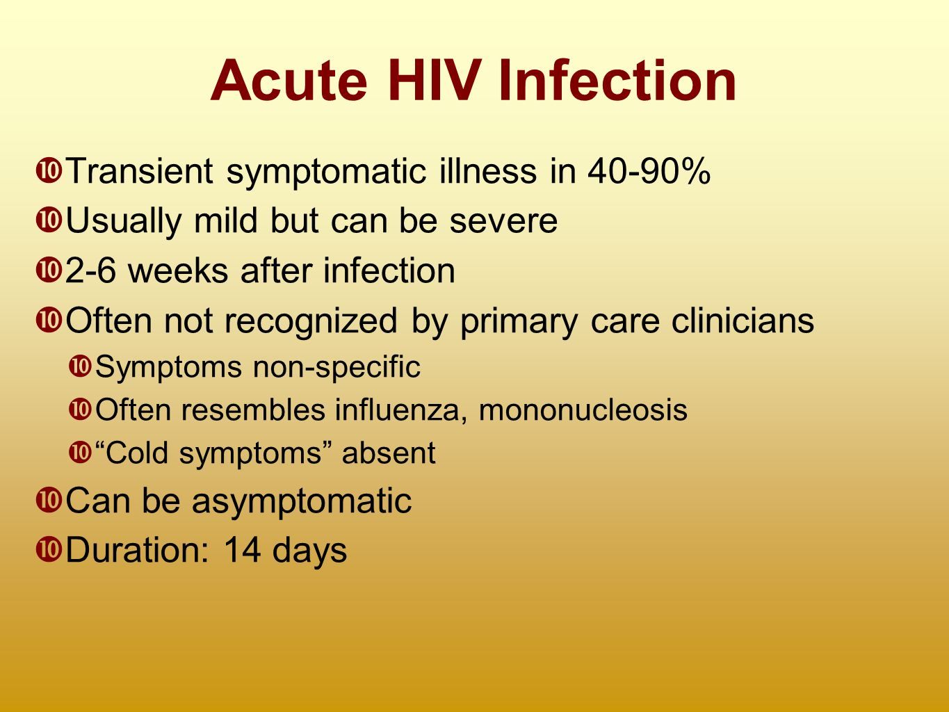Symptoms of early hiv infection also called primary hiv infection or - 42 Acute Hiv Infection Transient Symptomatic