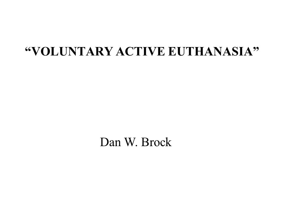 voluntary active euthanasia Free essay: what is morally permissible voluntary active euthanasia is a controversial subject, does one have the right to end their own life according to.