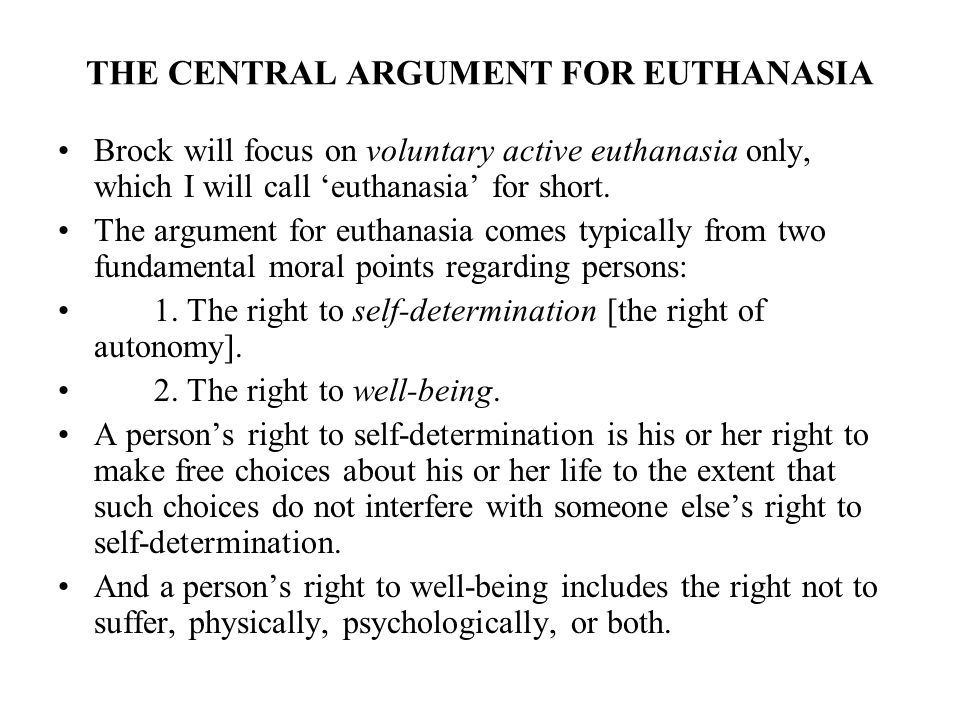 human rights and euthanasia arguments Contestable right to humankind's ultimate civil and personal liberty--the  that,  although most arguments for euthanasia are distinguished from.