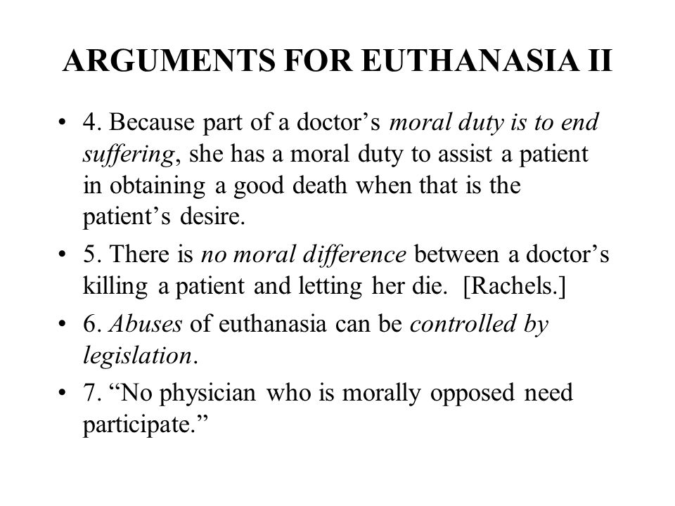 an argument of the moral permissibility of euthanasia Accepting the moral permissibility of euthanasia: euthanasia is moral although the arguments for this be permissible april 16, 2012 at 9.
