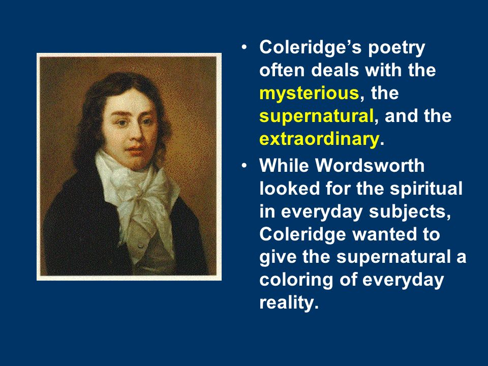 coleridge and wordsworth s poetry Synopsis born in england in 1770, poet william wordsworth worked with samuel taylor coleridge on lyrical ballads (1798)the collection, which contained wordsworth's tintern abbey,.