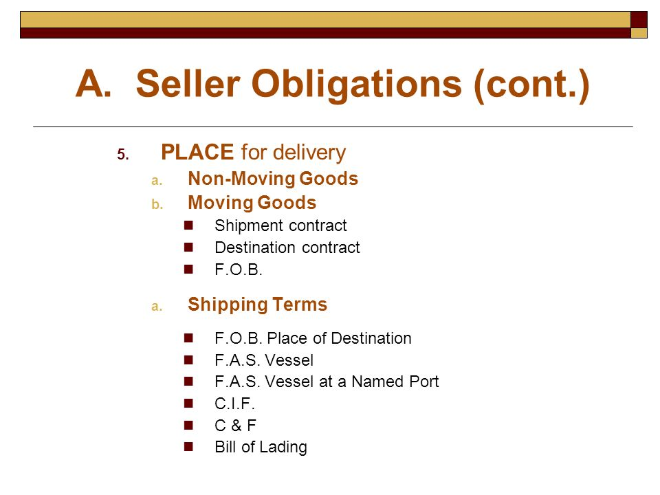 24 A. Seller Obligations (cont.) PLACE For Delivery Non Moving ...