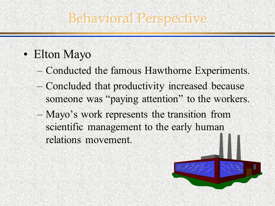 elton mayo s definition of management Taylor and mayo motivation theory management essay  elton mayo stated another theory related to motivation  leadership by definition involves the ability to.