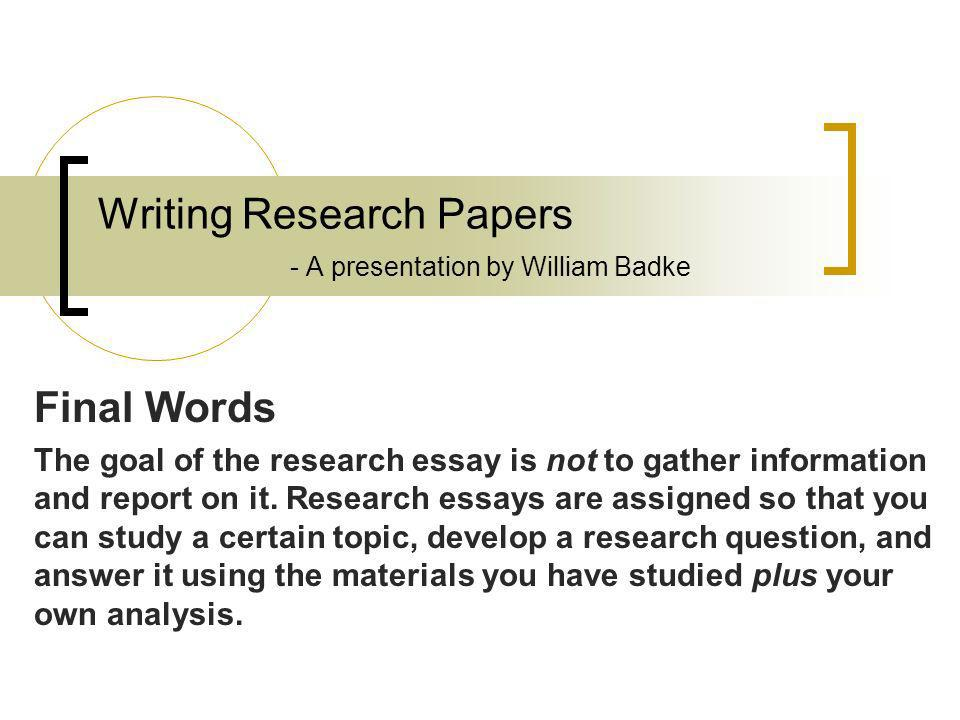writting research papers Research paper writing service a research paper writing service entails helping a student write an exemplary paper which can be used for revision purposes or as a guide towards writing their own essays.