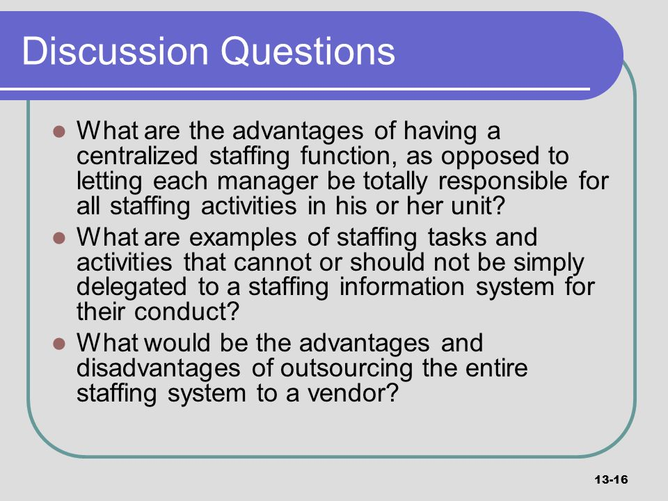 centralized staffing function and a decentralized staffing function Centralized versus decentralized talent recruitment in research universities of late, we have been privy to debates within universities of the merits and shortcomings of centralized versus decentralized approaches to.