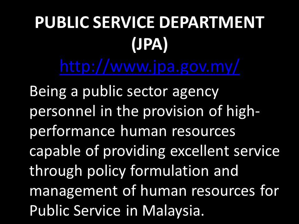 PUBLIC SERVICE DEPARTMENT (JPA) http://www.jpa.gov.my/