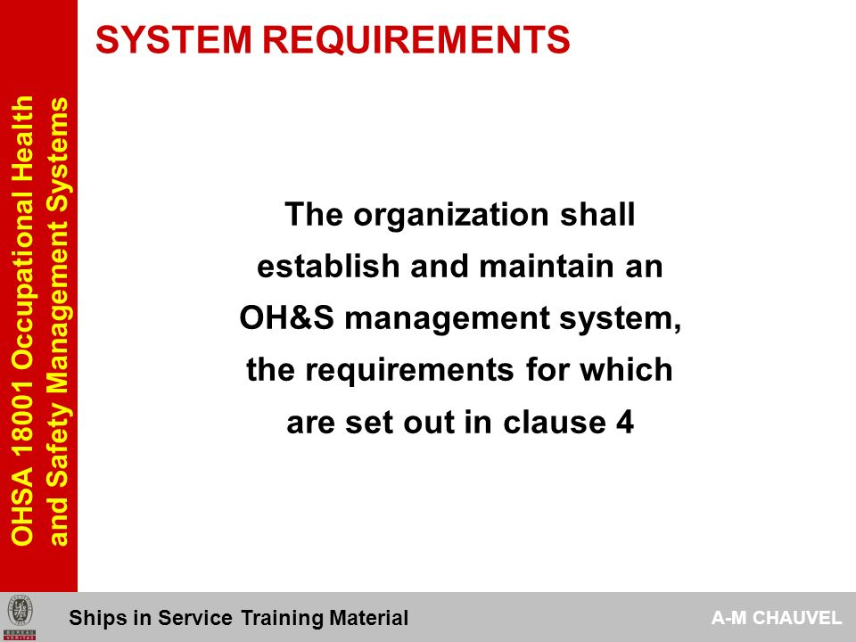 SYSTEM REQUIREMENTS The organization shall establish and maintain an