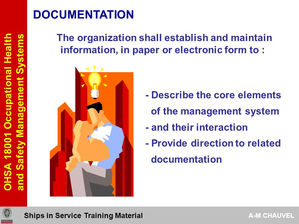 DOCUMENTATION The organization shall establish and maintain