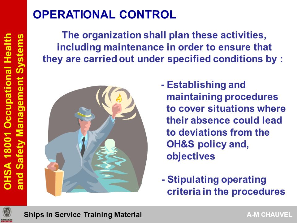 OPERATIONAL CONTROL The organization shall plan these activities,