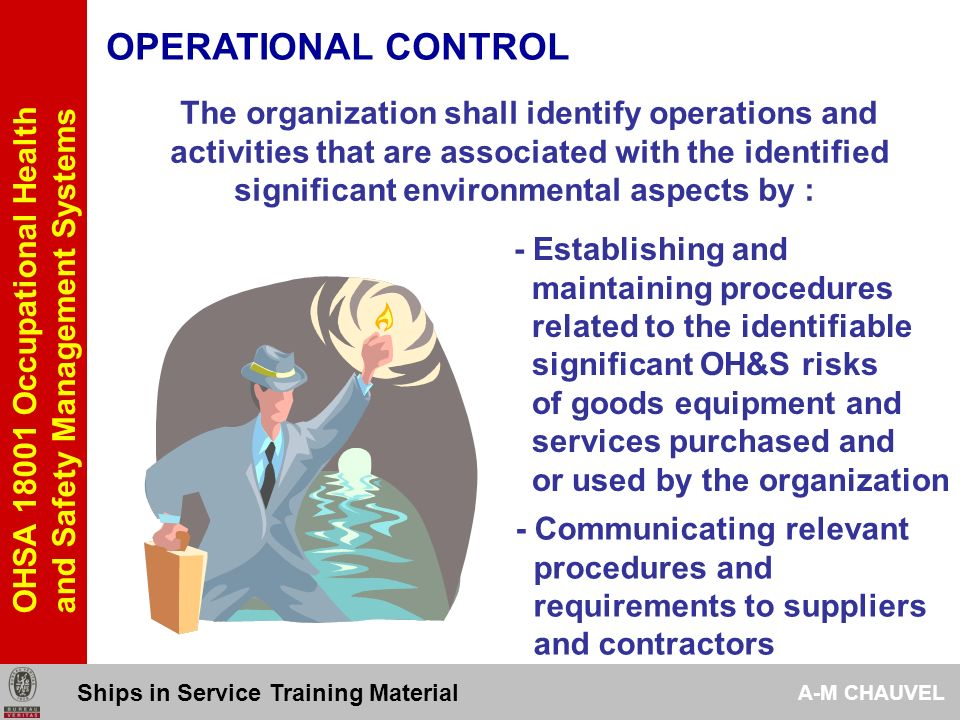 OPERATIONAL CONTROL The organization shall identify operations and