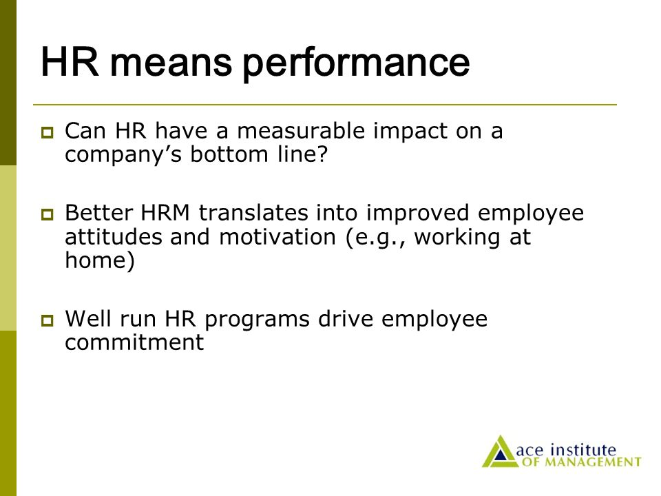 meaning of hr practice Human resource practices are positively related to the willingness of middle  managers  high-performance hr systems are defined as groups of separate  but.