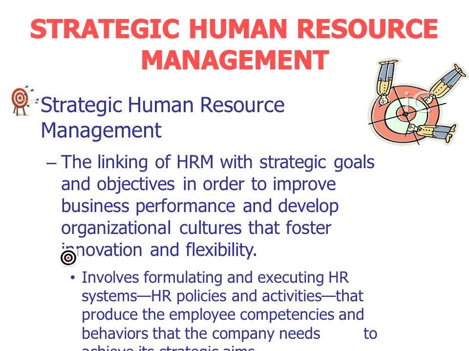 strategic hrm typically helps to achieve strategic goals Strategic human resource management is done by linking of hrm with strategic goals and objectives in order to improve business performance and developing organizational cultures that foster.