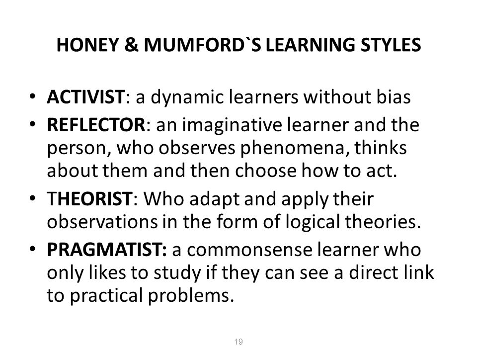 the manual of learning styles honey and mumford Mumford (1995) learning styles model that is shown in figure 1 the diagram  illustrates  a modified and reliable honey and munford's learning styles  questionnaire, which is developed, based on  the manual of learning styles  10 linden.