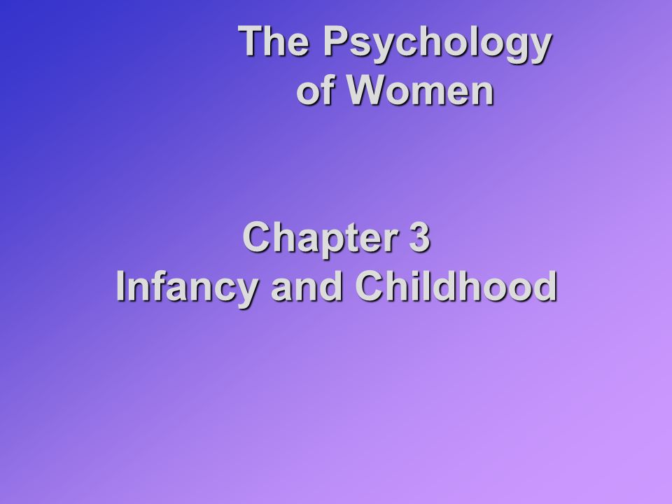 chapter 17 infancy and childhood Overview of chapter 10: development then we consider infancy, childhood, adolescence brain development is mentioned in chapter 2.