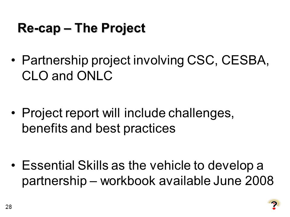 Re-cap – The Project Partnership project involving CSC, CESBA, CLO and ONLC. Project report will include challenges, benefits and best practices.